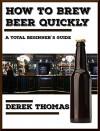 How to Brew Beer Quickly - Derek Thomas