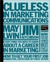 Clueless In Marketing Communications - Jim Aitchison