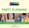 Knack Party Planning: The Best Ideas at Your Fingertips--from Toddlers to Teens - Robin Mcclure, Susana Bates