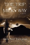 The Trip Into Milky Way - Gary Corcoran