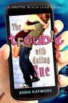 The Trouble with Dating Sue - Anna Katmore