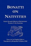 Bonatti on Nativities: Guido Bonatti's Book of Astronomy Treatise 9: On Nativities - Guido Bonatti, Benjamin N. Dykes