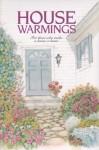 Housewarmings: For Those Who Make a House a Home - Patricia Sprinkle