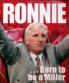 Ronnie: Born to be a Miller - Ronnie Moore