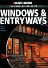 Black & Decker The Complete Guide to Windows & Entryways: Repair - Renew - Replace (Black & Decker Complete Guide) - Chris Marshall