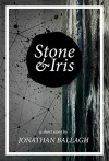 Stone & Iris - Jonathan Ballagh, Ben Adams, David Gatewood