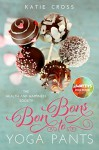 Bon Bons to Yoga Pants (The Health and Happiness Society Book 1) - Katie Cross