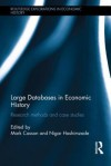 Large Databases in Economic History: Research Methods and Case Studies (Routledge Explorations in Economic History) - Mark Casson, Nigar Hashimzade