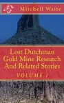 Lost Dutchman Gold Mine Research And Related Stories - Mitchell Waite