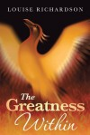 The Greatness Within - Louise Richardson