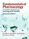 Fundamentals of Pharmacology: An Applied Approach for Nursing and Health - Alan Galbraith, Shane Bullock, Elizabeth Manias