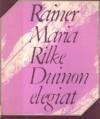 Duinon elegiat - Rainer Maria Rilke, Aila Meriluoto