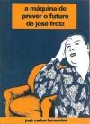 A Máquina de Prever o Futuro de José Frotz - José Carlos Fernandes