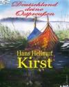 Deutschland deine Ostpreußen - Hans Hellmut Kirst