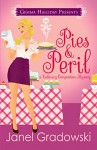 Pies & Peril (Culinary Competition Mysteries Book 1) - Janel Gradowski