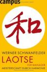 Laotse Für Manager - Werner Schwanfelder
