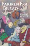 Fakiren Fra Bilbao - Bjarne Reuter
