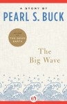 The Big Wave: A Novel - Pearl S. Buck