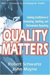 Quality Matters: Seeking Confidence in Evaluating, Auditing, and Performance Reporting - Robert Schwartz