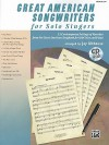 Great American Songwriters for Solo Singers: 12 Contemporary Settings of Favorites from the Great American Songbook for Solo Voice and Piano [With CD - Jay Althouse