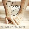 Frog - Mary Calmes, K.C. Kelly
