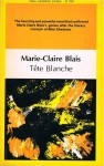 Tete Blanche (New Canadian Library) - Marie-Claire Blais