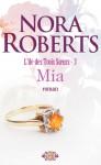 Mia (L'île des Trois Soeurs, #3) - Nora Roberts