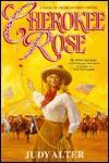CHEROKEE ROSE - Judy Alter