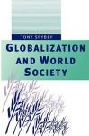 Globalization and World Society - Tony Spybey