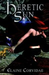 Heretic Sun (Moon, Sun & Star, #2) - Elaine Corvidae