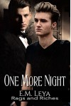 One More Night (Rags and Riches Book 3) - Karissa Ariel, E.M. Leya, Sara York