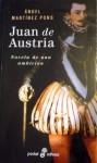 Juan de Austria - Novela de una ambición - Ángel Martínez Pons