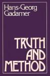Truth and Method - Hans-Georg Gadamer