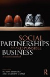 Social Partnerships and Responsible Business: A Research Handbook - M. May Seitanidi, Andrew Crane