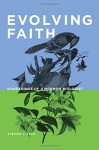 Evolving Faith: Wanderings of a Mormon Biologist - Steven L. Peck