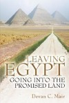 Leaving Egypt Going Into the Promised Land - Devan, C Mair