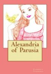 Childrens Books: Alexandria of Parusia (Childrens Books Story Time) - Kimberly Stephens
