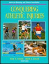 Conquering Athletic Injuries - Paul M. Taylor