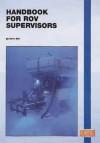 Handbook For Rov Supervisors - Chris Bell