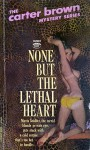 None but the Lethal Heart - Carter Brown