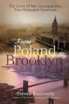 From Poland to Brooklyn: The Lives of My Grandparents, Two Holocaust Survivors - Steven Keslowitz