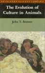 The Evolution of Culture in Animals - John Tyler Bonner