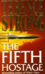 The Fifth Hostage - Terence Strong