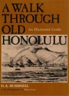 A Walk Through Old Honolulu: An Illustrated Guide - O.A. Bushnell, Dany Levy
