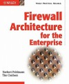 Firewall Architecture for the Enterprise - Norbert Pohlmann, Tim Crothers