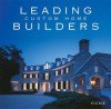 Leading Custom Home Builders (The Perfect Home) - Pamela Lerner Jaccarino, Isabel Stolzman