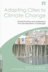 Adapting Cities to Climate Change: Understanding and Addressing the Development Challenges - Jane Bicknell, David Satterthwaite, David Dodman