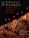 Biodiversity of Fungi: Inventory and Monitoring Methods - Greg M. Mueller