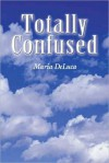 Totally Confused - Maria DeLuca