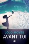 Avant toi (GRANDE ROMANCE) (French Edition) - Jojo Moyes, Frédéric Le Berre